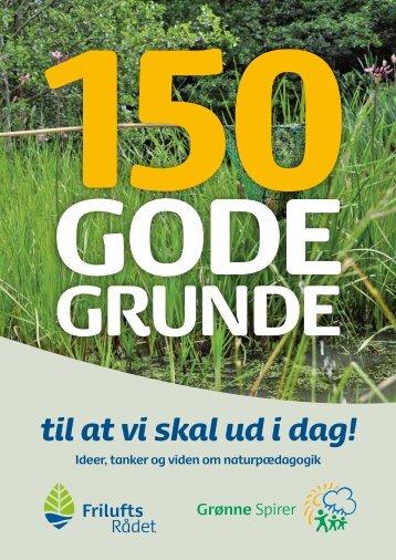 150 gode grunde til at vi skal ud i dag - Grønne Spirer