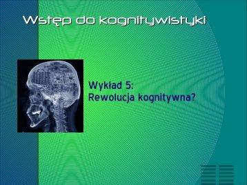 Wyk?ad 5: Rewolucja kognitywna? Wst?p do kognitywistyki