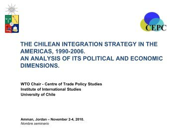 the chilean integration strategy in the americas, 1990-2006. an ...
