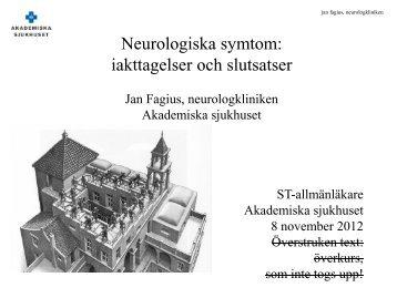 Neurologiska symtom: iakttagelser och slutsatser Jan Fagius ...