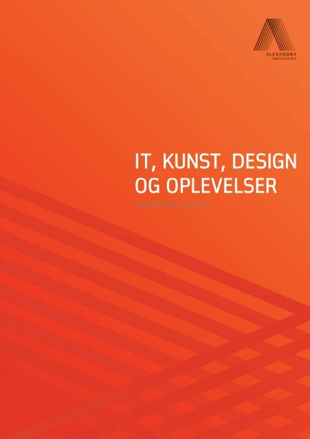 IT, KUNST, DESIGN OG OPLEVELSER - Alexandra Instituttet