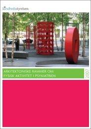 Arkitektoniske rammer om fysisk aktivitet i psykiatrien, 2007