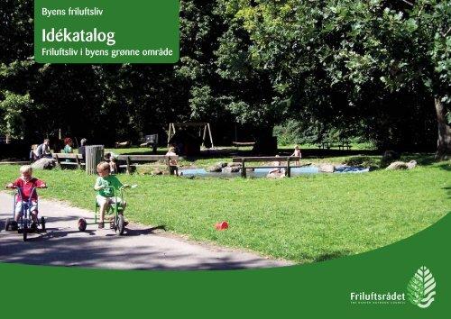 Idekatalog Friluftsliv i byens grønne områder - Friluftsrådet