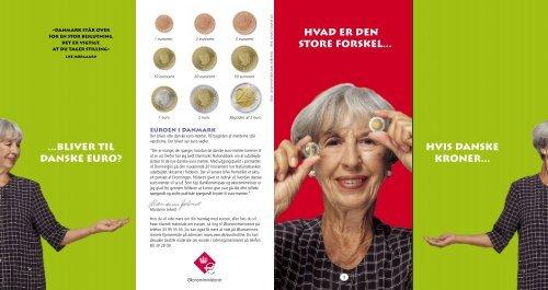 hvad er den store forskel... ...bliver til danske euro? Hvis danske ...