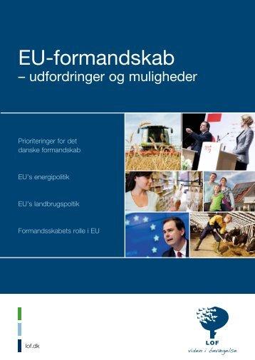 Det danske EU formandsskab - EU - LOF