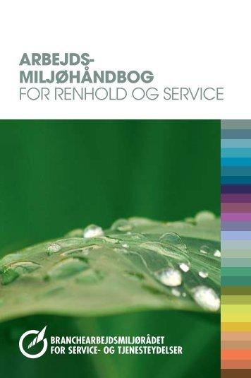Arbejds- miljøhåndbog FOR RENHOLD OG SERVICE