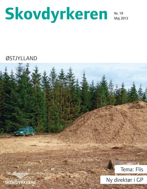 Skovdyrkeren Østjylland - Nr. 19 - Maj 2013 - Skovdyrkerforeningen