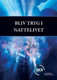 BLIV TRYG I NATTELIVET - Det Kriminalpræventive Råd