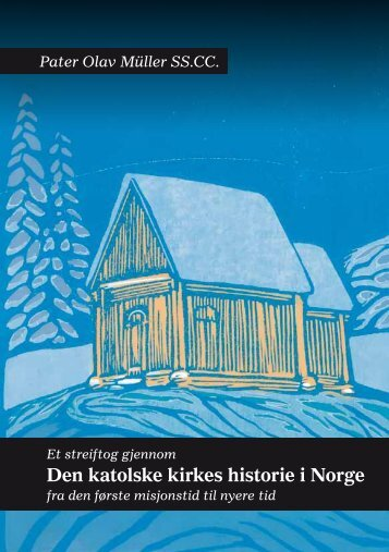 Den katolske kirkes historie i Norge - Velkommen til Magnus og Jan ...