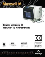 Teknisk vejledning til Maxwell® 16 IVD Instrument - Promega