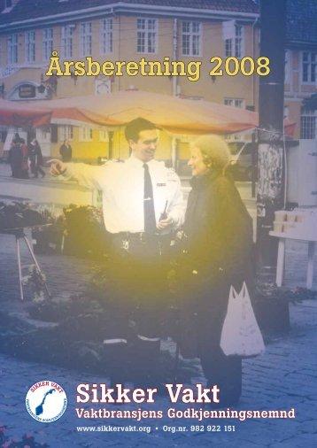 Årsberetning 2008 Sikker Vakt