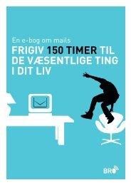 Frigiv 150 timer til de væsentlige ting i dit liv - BRO Blog