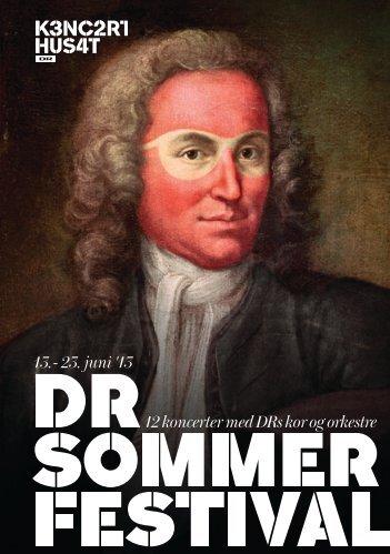 13. - 23. juni '13 12 koncerter med DRs kor og orkestre