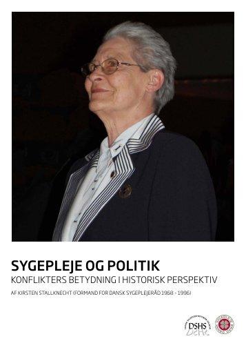 Sygepleje og politik af Kirsten Stallknecht.pdf - Dansk Sygeplejeråd