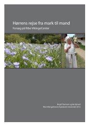 DANSK: Hørrens rejse fra mark til mand - Ribe VikingeCenter
