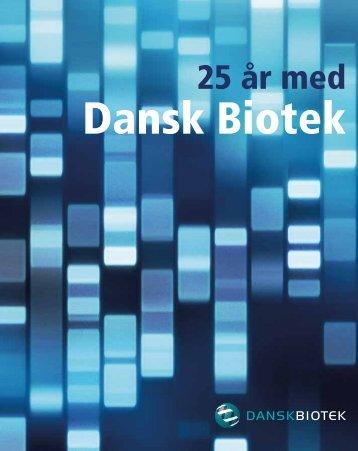DANSK BIOTEKS 25 års jubilæumsskrift
