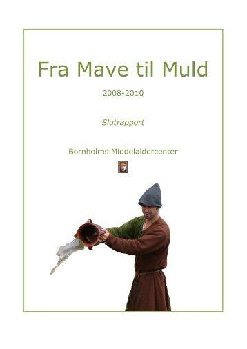 Fra mave til muld Slutrapport - Bornholms Middelaldercenter