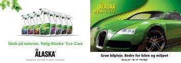 Tænk på naturen. Vælg Alaska® Eco-Care