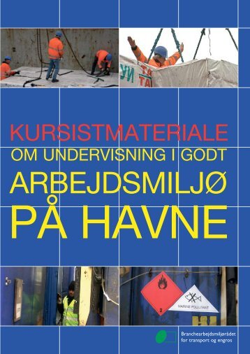 Kursusmateriale om undervisning i godt arbejdsmiljø på havne