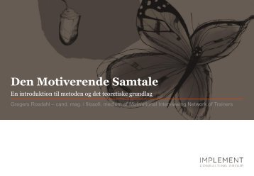 Den Motiverende Samtale (Motivational Interviewing)