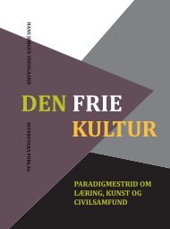 Den frie kultur. Paradigmestrid om læring, kunst og ... - Interfolk