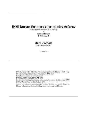 DOS-kursus for mere eller mindre erfarne - af Jens E ... - data Fiction