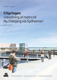 Cityringen Udredning af metro til Ny Ellebjerg via Sydhavnen