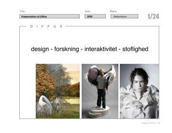 design - forskning - interaktivitet - stoflighed - Diffus