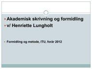 — Akademisk skrivning og formidling — v/ Henriette Lungholt