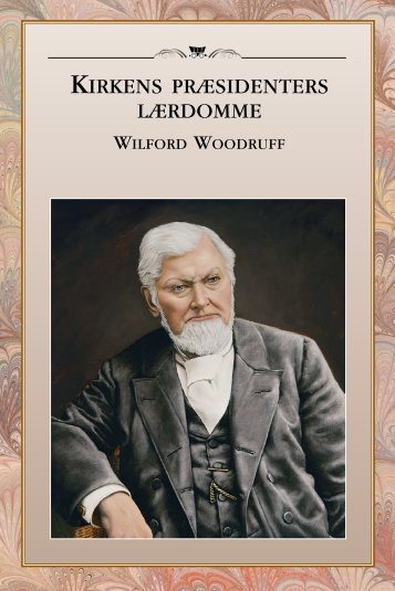 Kirkens præsidenters lærdomme: Wilford Woodruff - The Church of ...