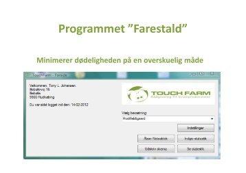 Her kan du se en præsentation af Farestald ... - Touch Farm