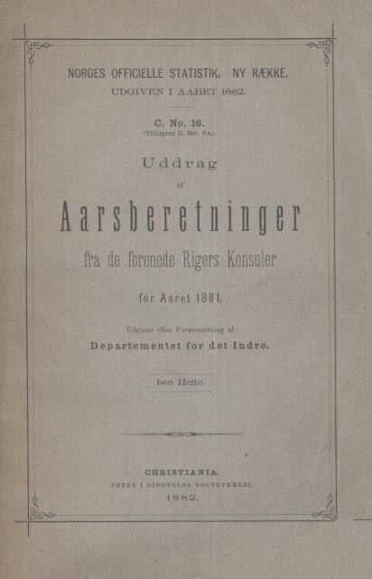 Uddrag af Aarsberetninger fra de forenede Rigers Konsuler for Aaret ...