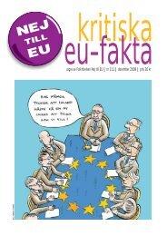 utges av Folkrörelsen Nej till EU | nr 111 | december 2008 | pris 20 kr