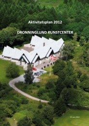 Beretning 2012.pdf - Dronninglund Kunstcenter