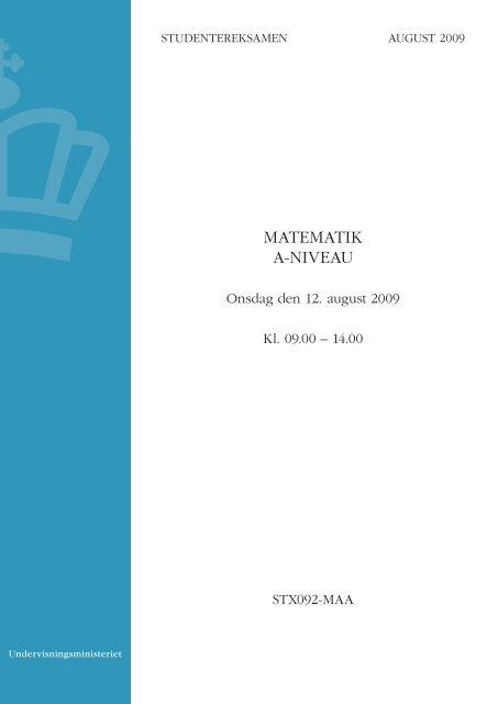 Matematik A, stx, den 12. august 2009 - Undervisningsministeriet