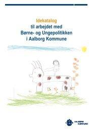 Idekatalog til arbejdet med Børne - Aalborg Kommune