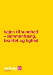 Vejen til sundhed – sammenhæng, kvalitet og ... - Radikale Venstre