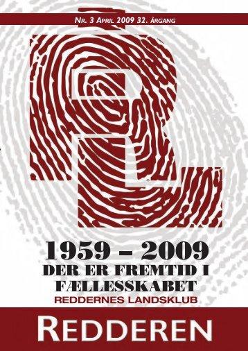 Nr. 3 April 2009 32. årgAng - Redderen