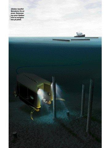 Ubåden Sawfish fjernstyres fra en pram. Kameraer og sonar hjælper ...