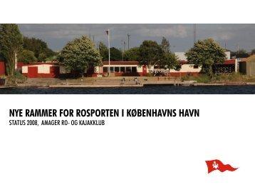 nye rammer for rosporten i københavns havn - Amager Ro- og ...
