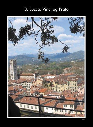8. Lucca, Vinci og Prato