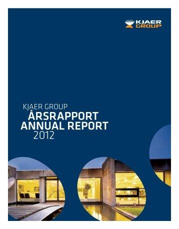 Årsrapport annual report 2012 - Kjaer Group