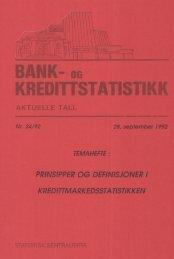 Bank- og kredittstatistikk. Aktuelle tall 1992 nr. 24 - SSB