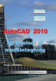 AutoCAD 2010 AutoCAD 2010 - Forlaget Uhrskov