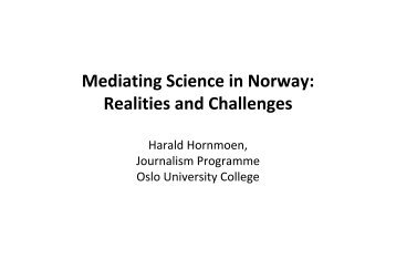 Mediating Science in Norway: Realities and Challenges - Archimedes