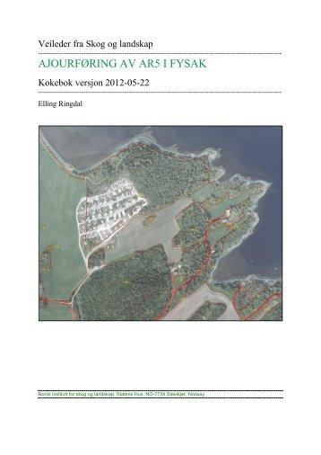 Kokebok for ajourføring av AR5 i FYSAK G1.52 - Skog og landskap