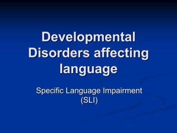 Developmental Disorders affecting language - Linguistics