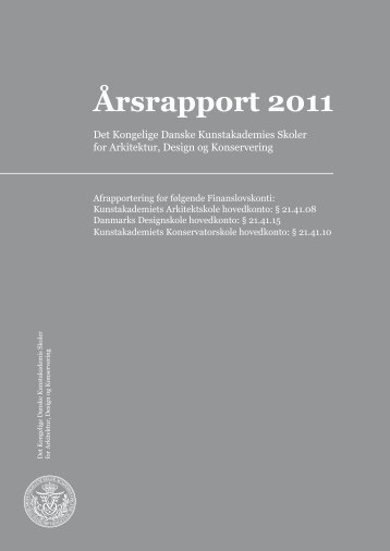 Årsrapport 2011 - Kunstakademiets Arkitektskole