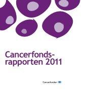 Cancerfondsrapporten 2011 (pdf) - Cancerfonden