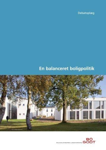 En balanceret boligpolitik - Boligselskabernes Landsforening